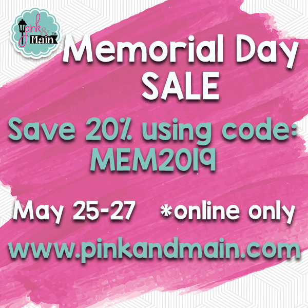 Pink and Main Memorial Day Weekend Sale. Use code MEM2019 to save 20%